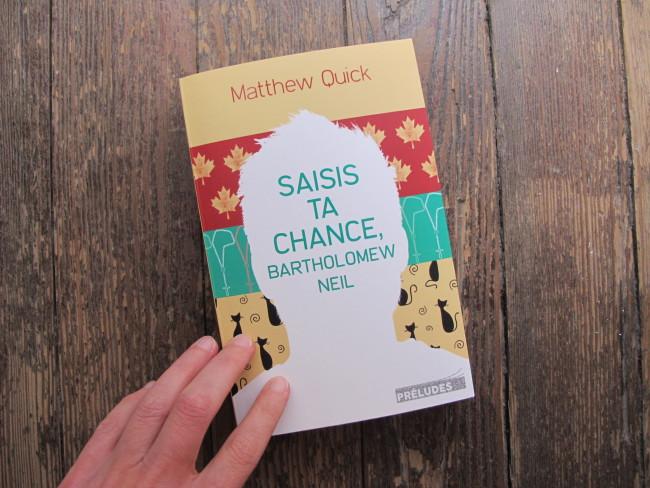 Matthew quick saisis ta chance bartholomew neil